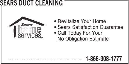 Sears Duct Cleaning (1-866-308-1777) - Annonce illustrée - • Revitalize Your Home • Sears Satisfaction Guarantee • Call Today For Your No Obligation Estimate