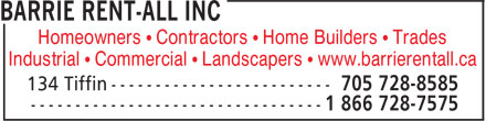 Barrie Rent-All Inc (705-728-8585) - Annonce illustrée - Industrial • Commercial • Landscapers • www.barrierentall.ca Homeowners • Contractors • Home Builders • Trades