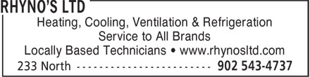 Rhyno's Ltd (902-543-4737) - Display Ad - Heating, Cooling, Ventilation & Refrigeration Service to All Brands Locally Based Technicians • www.rhynosltd.com