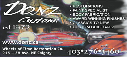 Donz' Wheels Of Time Restoration (403-276-3460) - Annonce illustrée - RESTORATIONS PAINT SPECIALIST BODY FABRICATION AWARD WINNING FINISHES CLASSICS TO NEW CUSTOM BUILT CARZ