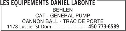 Les Equipements Daniel Labonté (450-773-6589) - Annonce illustrée======= - BEHLEN - CAT - GENERAL PUMP - CANNON BALL - TRAC DE PORTE
