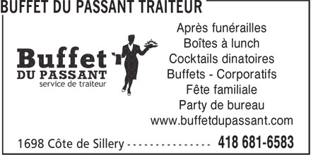 Buffet du Passant (418-681-6583) - Annonce illustrée - Après funérailles Boîtes à lunch Cocktails dinatoires Fête familiale Party de bureau www.buffetdupassant.com Buffets - Corporatifs