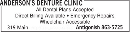 Anderson's Denture Clinic (902-863-5725) - Display Ad - Direct Billing Available • Emergency Repairs Wheelchair Accessible All Dental Plans Accepted Direct Billing Available • Emergency Repairs Wheelchair Accessible All Dental Plans Accepted