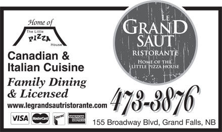 The Little Pizza House (506-473-3876) - Annonce illustrée - Home of Canadian & Italian Cuisine Family Dining & Licensed www.legrandsautristorante.com 473-3876 155 Broadway Blvd, Grand Falls, NB