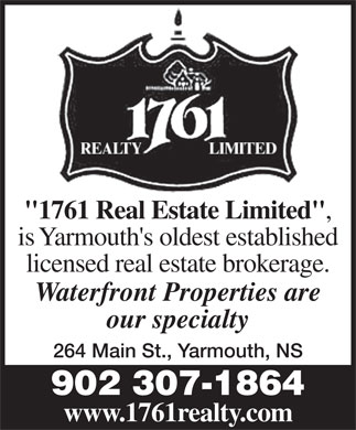 "1761 Realty Limited (902-742-3333) - Annonce illustrée - ""1761 Real Estate Limited"" is Yarmouth's oldest established licensed real estate brokerage. Waterfront Properties are our specialty 264 Main St., Yarmouth, NS 902 307-1864 www.1761realty.com"