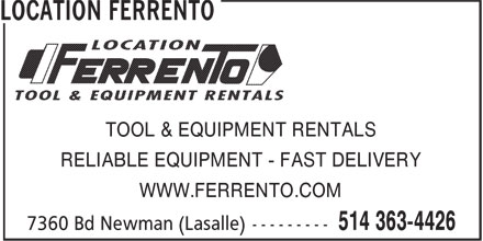Location Ferrento (514-363-4426) - Annonce illustrée - TOOL & EQUIPMENT RENTALS RELIABLE EQUIPMENT - FAST DELIVERY WWW.FERRENTO.COM TOOL & EQUIPMENT RENTALS RELIABLE EQUIPMENT - FAST DELIVERY WWW.FERRENTO.COM