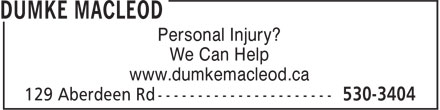Dumke MacLeod (902-530-3404) - Annonce illustrée - We Can Help Personal Injury? www.dumkemacleod.ca Personal Injury? We Can Help www.dumkemacleod.ca