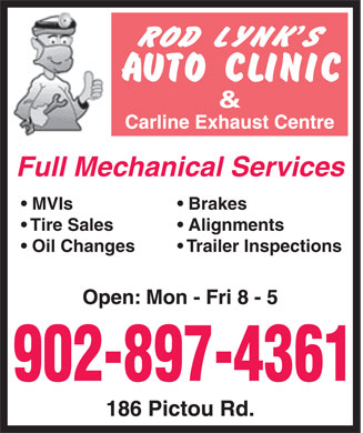 Rod Lynk's Auto Clinic (1-855-202-2281) - Display Ad - Full Mechanical Services MVIs Brakes Tire Sales Alignments Oil Changes Trailer Inspections 902-897-4361