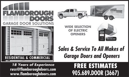 Flamborough Doors (905-689-3667) - Display Ad - WIDE SELECTION OF ELECTRIC OPENERS Sales & Service To All Makes of Garage Doors and Openers RESIDENTIAL & COMMERCIAL 18 Years of Experience FREE ESTIMATES 905.689.DOOR (3667) www.flamboroughdoors.com