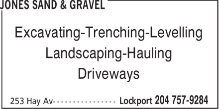Jones Sand & Gravel (204-757-9284) - Annonce illustrée - Excavating-Trenching-Levelling Landscaping-Hauling Driveways Excavating-Trenching-Levelling Driveways Landscaping-Hauling