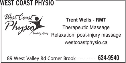 West Coast Physio (709-634-9540) - Display Ad - Trent Wells - RMT Therapeutic Massage Relaxation, post-injury massage westcoastphysio.ca Trent Wells - RMT Therapeutic Massage Relaxation, post-injury massage westcoastphysio.ca