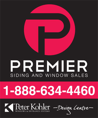 Premier Siding & Window Sales Ltd (709-634-4300) - Display Ad - 1-888-634-4460 1-888-634-4460