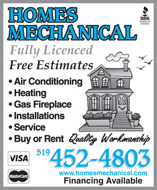 Homes Mechanical (519-452-4803) - Annonce illustrée - Air Conditioning Heating Gas Fireplace Installations Service Buy or Rent 519 452-4803 www.homesmechanical.com Financing Available