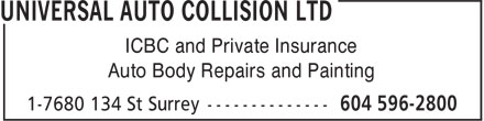 Universal Auto Collision Ltd (604-596-2800) - Display Ad - ICBC and Private Insurance Auto Body Repairs and Painting