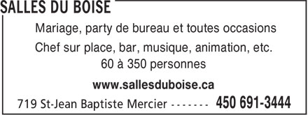 Salles De Réception Du Boisé Inc (450-691-3444) - Annonce illustrée - Weddings, office parties, all types of events On-site chef, bar, music, entertainment, etc. 60 to 350 persons www.sallesduboise.ca