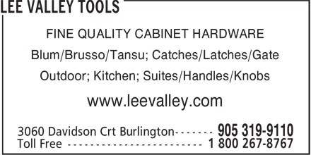Lee Valley Tools (905-319-9110) - Annonce illustrée - Blum/Brusso/Tansu; Catches/Latches/Gate Outdoor; Kitchen; Suites/Handles/Knobs www.leevalley.com FINE QUALITY CABINET HARDWARE