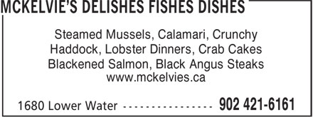 McKelvie's Delishes Fishes Dishes (902-421-6161) - Annonce illustrée======= - Steamed Mussels, Calamari, Crunchy - Haddock, Lobster Dinners, Crab Cakes - Blackened Salmon, Black Angus Steaks - www.mckelvies.ca