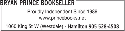 Bryan Prince Booksellers (289-975-4736) - Annonce illustrée - Proudly Independent Since 1989 www.princebooks.net Proudly Independent Since 1989 www.princebooks.net