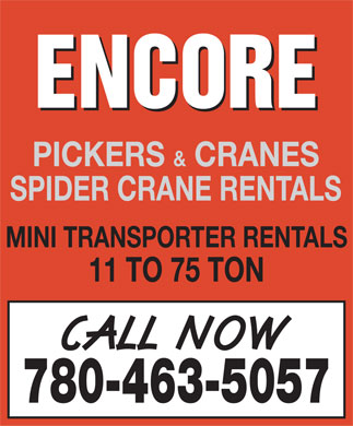 Encore Trucking & Transport (780-463-5057) - Display Ad - PICKERS & CRANES SPIDER CRANE RENTALS MINI TRANSPORTER RENTALS 11 TO 75 TON 780-463-5057