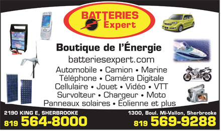 Boutique De L'Energie Batteries Expert (819-569-9288) - Display Ad - batteriesexpert.com Boutique de l Énergie 2190 KING E, SHERBROOKE 1300, Boul. Mi-Vallon, Sherbrooke 819 564-8000 819 569-9288