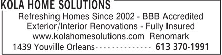 Kola Home Solutions (613-370-1991) - Annonce illustrée - Refreshing Homes Since 2002 - BBB Accredited Exterior/Interior Renovations - Fully Insured www.kolahomesolutions.com Renomark