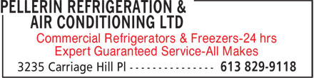 Pellerin Refrigeration & Air Conditioning (613-829-9118) - Annonce illustrée - Commercial Refrigerators & Freezers-24 hrs Expert Guaranteed Service-All Makes