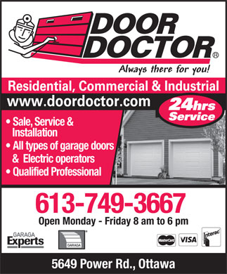 Door Doctor (613-916-6138) - Annonce illustrée - &  Electric operators Sale, Service & Installation All types of garage doors Qualified Professional 613-749-3667 Open Monday - Friday 8 am to 6 pm 5649 Power Rd., Ottawa
