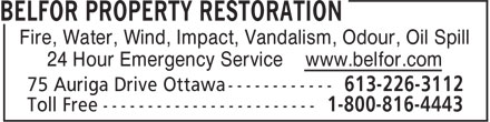 Belfor Property Restoration (613-226-3112) - Display Ad - Fire, Water, Wind, Impact, Vandalism, Odour, Oil Spill 24 Hour Emergency Service www.belfor.com