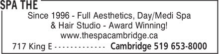 The Spa (519-653-8000) - Display Ad - Since 1996 - Full Aesthetics, Day/Medi Spa & Hair Studio - Award Winning! www.thespacambridge.ca
