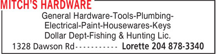 Mitch's Hardware (204-878-3340) - Annonce illustrée - General Hardware-Tools-Plumbing- Electrical-Paint-Housewares-Keys Dollar Dept-Fishing & Hunting Lic.