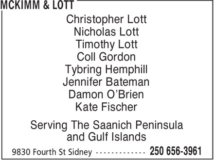 McKimm & Lott (250-656-3961) - Annonce illustrée - Christopher Lott Nicholas Lott Timothy Lott Coll Gordon Tybring Hemphill Jennifer Bateman Damon O'Brien Kate Fischer Serving The Saanich Peninsula and Gulf Islands