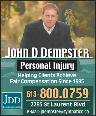 Dempster John (613-729-9704) - Annonce illustrée - Fair Compensation Since 1995 2285 St Laurent Blvd Helping Clients Achieve