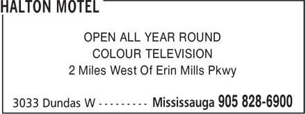 Halton Motel (905-828-6900) - Annonce illustrée - OPEN ALL YEAR ROUND COLOUR TELEVISION 2 Miles West Of Erin Mills Pkwy