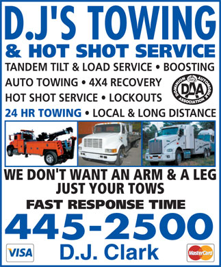 D J's Towing (867-445-2500) - Display Ad - & HOT SHOT SERVICE TANDEM TILT & LOAD SERVICE   BOOSTING AUTO TOWING   4X4 RECOVERY HOT SHOT SERVICE   LOCKOUTS 24 HR TOWING LOCAL & LONG DISTANCE WE DON'T WANT AN ARM & A LEG JUST YOUR TOWS FAST RESPONSE TIME 445-2500