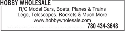 Hobby Wholesale (1-877-363-3648) - Display Ad - R/C Model Cars, Boats, Planes & Trains Lego, Telescopes, Rockets & Much More www.hobbywholesale.com