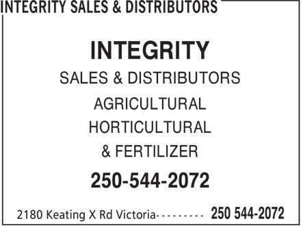 Integrity Sales & Distributors (250-544-2072) - Display Ad - SALES & DISTRIBUTORS AGRICULTURAL HORTICULTURAL & FERTILIZER 250-544-2072 INTEGRITY