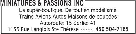 Miniatures & Passions Inc (450-504-7185) - Annonce illustrée======= - La super-boutique. De tout en modélisme - Trains Avions Autos Maisons de poupées - Autoroute: 15 Sortie: 41