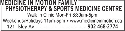 Medicine in Motion Family Physiotherapy & Sports Medicine Centre (902-468-2774) - Annonce illustrée - Walk In Clinic Mon-Fri 8:30am-5pm Weekends/Holidays 11am-5pm • www.medicineinmotion.ca