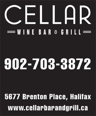 Cellar Wine Bar & Grill (902-835-1592) - Annonce illustrée - 902-703-3872 5677 Brenton Place, Halifax www.cellarbarandgrill.ca