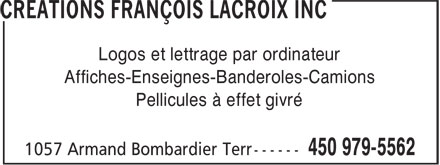 Creations Francois Lacroix Inc (450-979-5562) - Annonce illustrée======= - Logos et lettrage par ordinateur - Affiches-Enseignes-Banderoles-Camions - Pellicules à effet givré