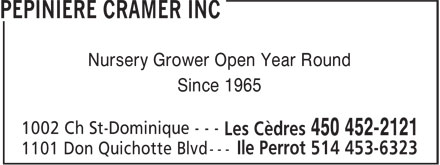 Cramer Nursery Inc (450-452-2121) - Display Ad - Nursery Grower Open Year Round Since 1965